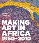 Making Art in Africa: 1960-2010 Cover Image