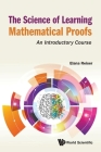 Science of Learning Mathematical Proofs, The: An Introductory Course Cover Image