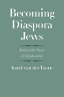 Becoming Diaspora Jews: Behind the Story of Elephantine (The Anchor Yale Bible Reference Library) Cover Image
