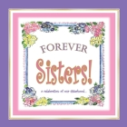 Forever Sisters!: a celebration of our sisterhood Cover Image