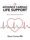 Advance Cardiac Life Support: Short, Sweet and to the Point Cover Image