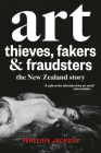 Art Thieves, Fakers and Fraudsters: The New Zealand Story Cover Image
