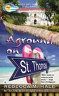 Aground on St. Thomas (Mystery in the Islands #3) Cover Image