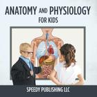 Anatomy And Physiology For Kids Cover Image