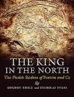 The King in the North: The Pictish Realms of Fortriu and Ce Cover Image