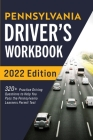 Pennsylvania Driver's Workbook: 320+ Practice Driving Questions to Help You Pass the Pennsylvania Learner's Permit Test Cover Image