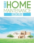 Yearly Home Maintenance Check List: Yearly Home Maintenance - For Homeowners - Investors - HVAC - Yard - Inventory - Rental Properties - Home Repair S Cover Image