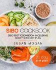 Sibo Cookbook: Sibo Diet Cookbook Including 30 Day Sibo Diet Plan Cover Image