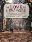 In Love in New York: A Guide to the Most Romantic Destinations in the Greatest City in the World Cover Image