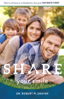 Share Your Smile: How to Choose an Orthodontist Who Puts Patients First Cover Image