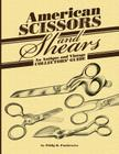 American Scissors and Shears: An Antique and Vintage Collectors' Guide Cover Image