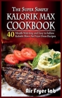 The Super Simply Kalorik Maxx Cookbook: 40 Mouth-Watering and Easy to Follow Kalorik Maxx Air Fryer Oven Recipes Cover Image