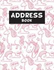 Address Book For Kids: An Alphabetical Large Address Book For Contact, Email, Mobile, Birthday - Pink Cute Unicorn Notebook Cover Image