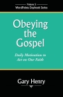 Obeying the Gospel: Daily Motivation to Act on Our Faith (Wordpoints Daybook #5) Cover Image