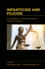 Infanticide and Filicide: Foundations in Maternal Mental Health Forensics Cover Image
