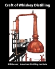 Craft of Whiskey Distilling Cover Image