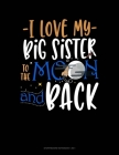 I Love My Big Sister To The Moon And Back: Storyboard Notebook 1.85:1 Cover Image