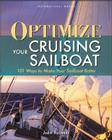 Optimize Your Cruising Sailboat: 101 Ways to Make Your Sailboat Better Cover Image