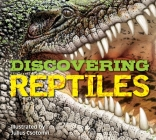 Discovering Reptiles : The Ultimate Handbook to the Reptiles of the World! Cover Image