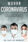 WUHAN CORONAVIRUS A Concise & Rational Guide to the 2020 Outbreak (COVID-19) Cover Image