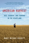 American Harvest: God, Country, and Farming in the Heartland Cover Image