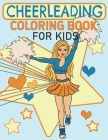 Cheerleading Coloring Book For Kids: Cute Cheerleader Girls Coloring Book Cover Image