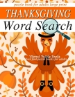 THANKSGIVING word search puzzle books for adults large print: word find puzzle books for adults Cover Image