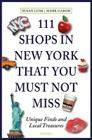 111 Shops in New York That You Must Not Miss: Unique Finds and Local Treasures Cover Image