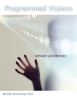 Programmed Visions: Software and Memory (Software Studies (Mit Press)) Cover Image