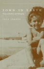 Sown in Earth: Essays of Memory and Belonging (Camino del Sol ) Cover Image