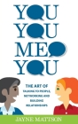 You, You, Me, You: The Art of Talking to People, Networking and Building Relationships Cover Image