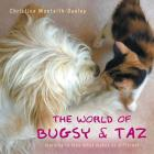 The World of Bugsy & Taz: learning to love what makes us different Cover Image