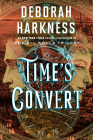 Time's Convert: A Novel (All Souls Series #4) Cover Image
