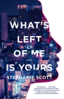 What's Left of Me Is Yours Cover Image