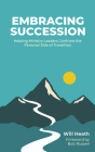Embracing Succession: Helping Ministry Leaders Confront the Personal Side of Transition Cover Image