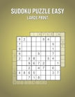 Sudoku Puzzle Easy Large Print: Activity Book for Everyone with 600 Puzzles and Answers - Great Holiday / Birthday Present Cover Image