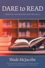 Dare to Read: Improving Your Reading Speed and Skills Cover Image