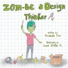 Zom-Be a Design Thinker! Cover Image
