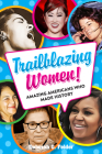 Trailblazing Women!: Amazing Americans Who Made History Cover Image