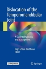 Dislocation of the Temporomandibular Joint: A Guide to Diagnosis and Management Cover Image