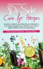 Dr Sebi Cure for Herpes: America's Guide to the Most Proven Methods to Cure Herpes Simplex Virus (HSV) in Less Than 2 Weeks Without Extreme Med Cover Image
