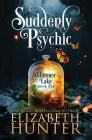 Suddenly Psychic: A Paranormal Women's Fiction Novel Cover Image