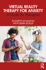 Virtual Reality Therapy for Anxiety: A Guide for Therapists Cover Image