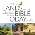 The Lands of the Bible Today: Experience 44 Places in Scripture and Photos Cover Image
