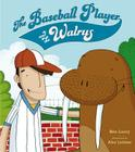 The Baseball Player and the Walrus Cover Image