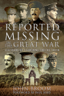 Reported Missing in the Great War: 100 Years of Searching for the Truth Cover Image