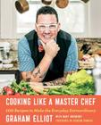 Cooking Like a Master Chef: 100 Recipes to Make the Everyday Extraordinary Cover Image