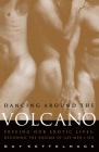 Dancing Around the Volcano: Freeing Our Erotic Lives: Decoding the Enigma of Gay Men and Sex Cover Image