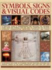 Symbols, Signs & Visual Codes: A Practical Guide to Understanding and Decoding the Universal Icons, Signs and Symbols That Are Used in Literature, Ar Cover Image