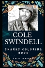 Cole Swindell Snarky Coloring Book: An American Country Music Singer Cover Image
